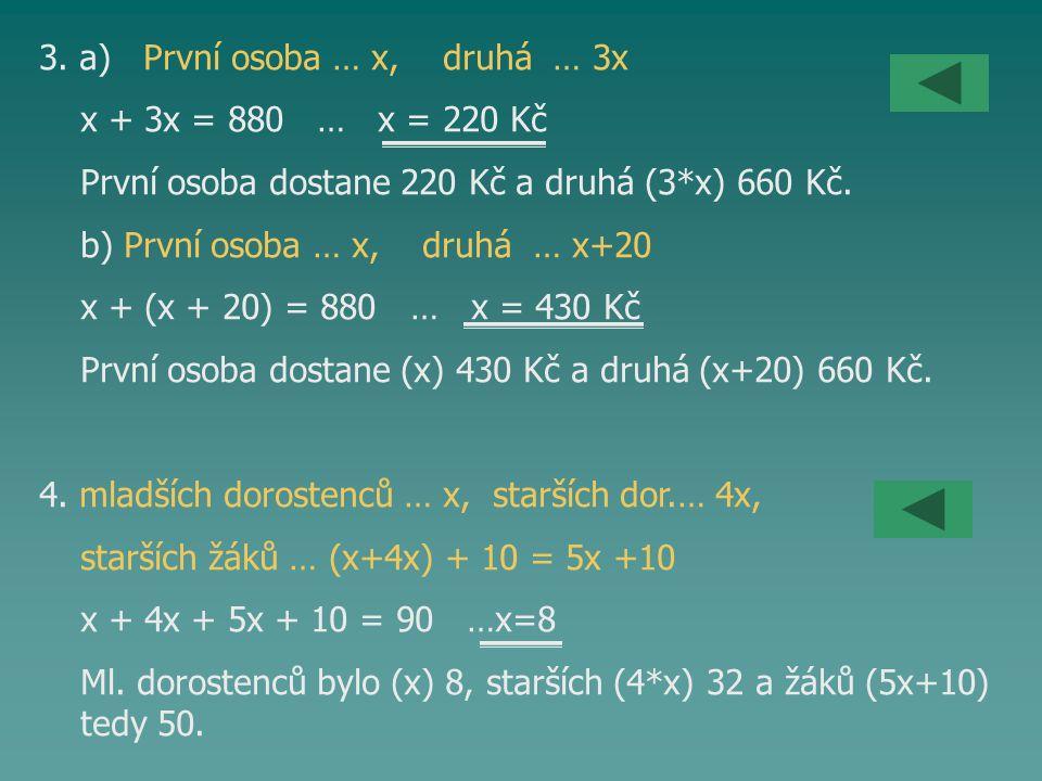 3. a) První osoba … x, druhá … 3x
