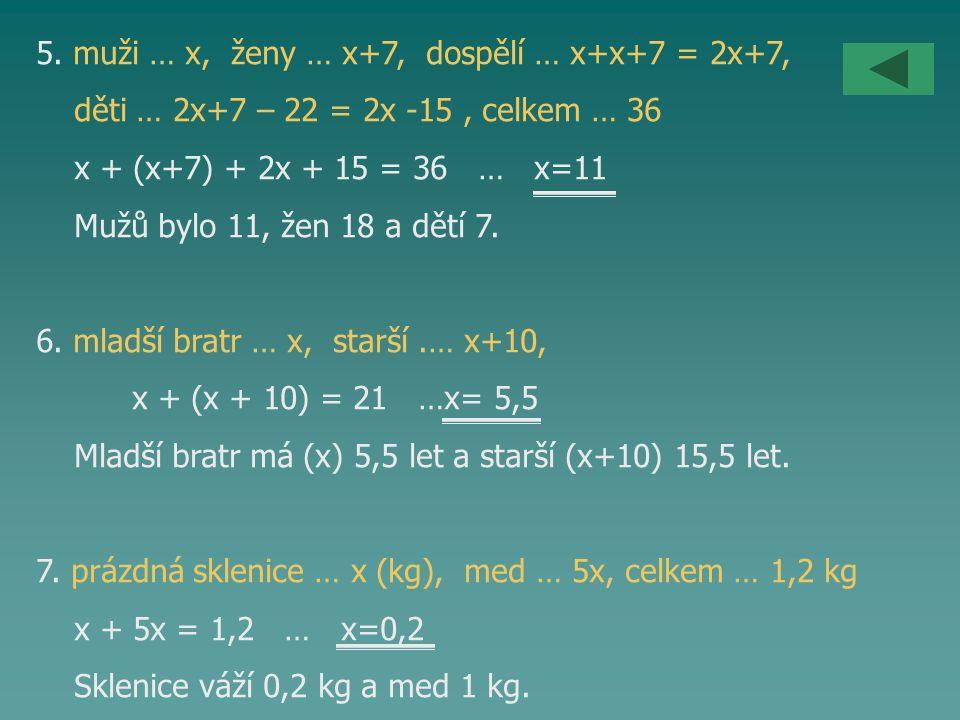 5. muži … x, ženy … x+7, dospělí … x+x+7 = 2x+7,