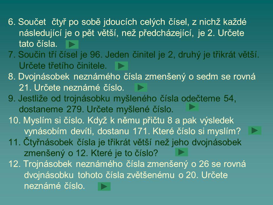 6. Součet čtyř po sobě jdoucích celých čísel, z nichž každé
