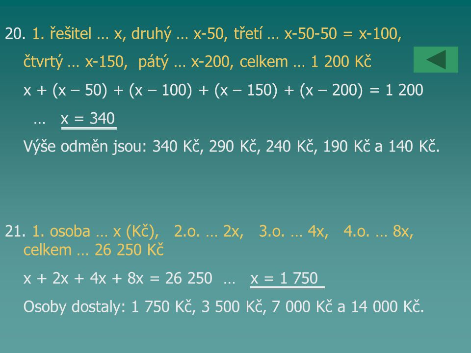 20. 1. řešitel … x, druhý … x-50, třetí … x-50-50 = x-100,