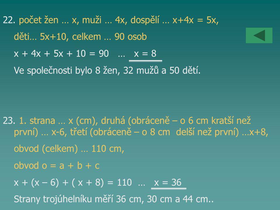 22. počet žen … x, muži … 4x, dospělí … x+4x = 5x,