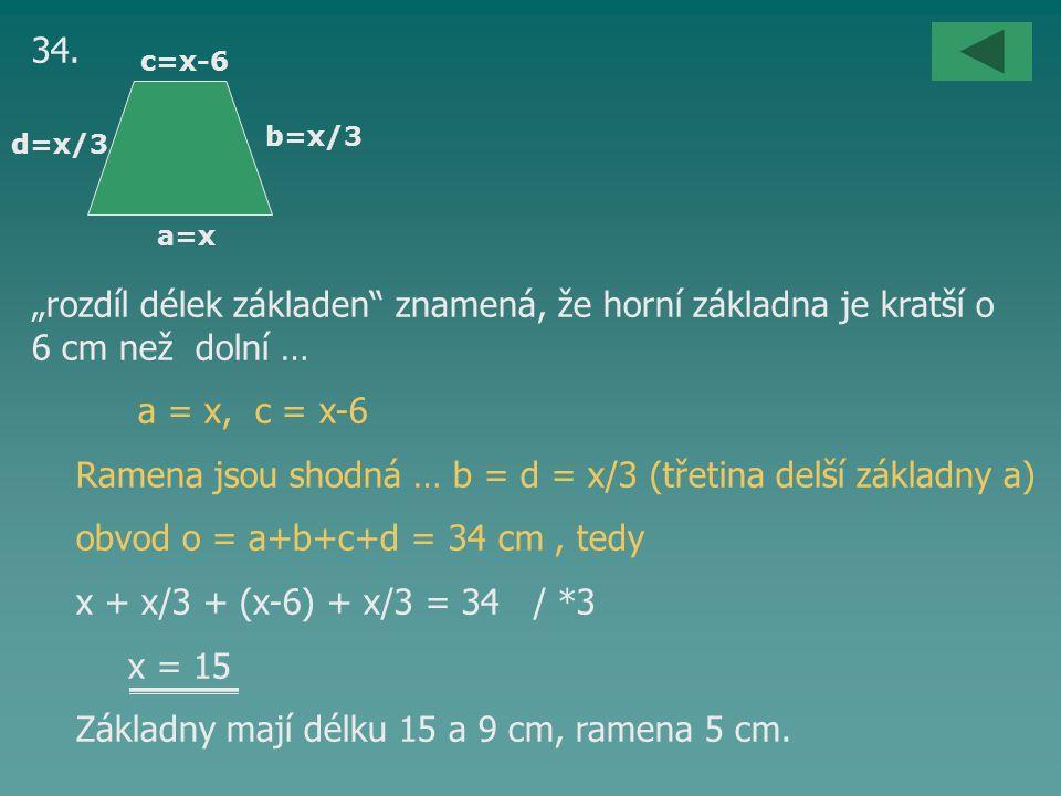 Ramena jsou shodná … b = d = x/3 (třetina delší základny a)