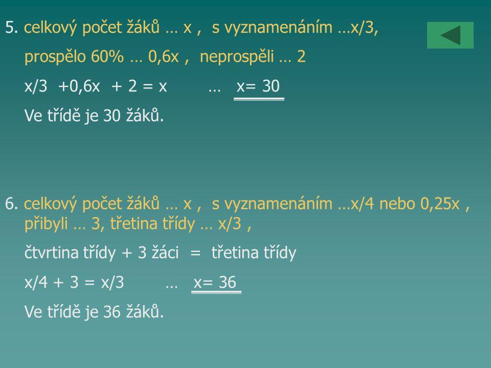 5. celkový počet žáků … x , s vyznamenáním …x/3,