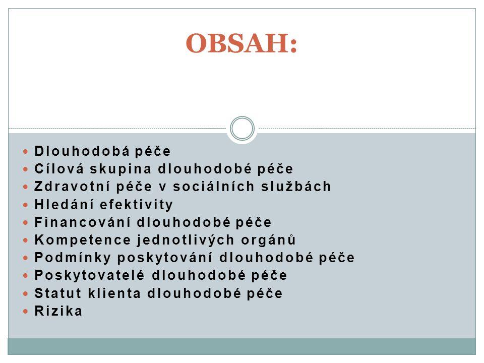 OBSAH: Dlouhodobá péče Cílová skupina dlouhodobé péče