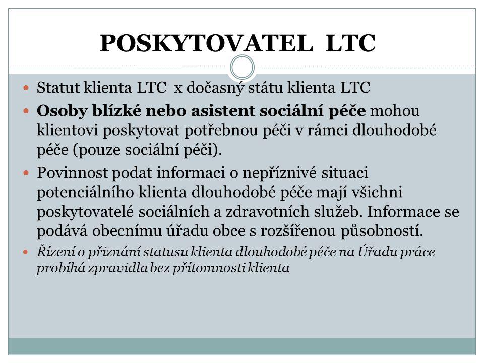 POSKYTOVATEL LTC Statut klienta LTC x dočasný státu klienta LTC
