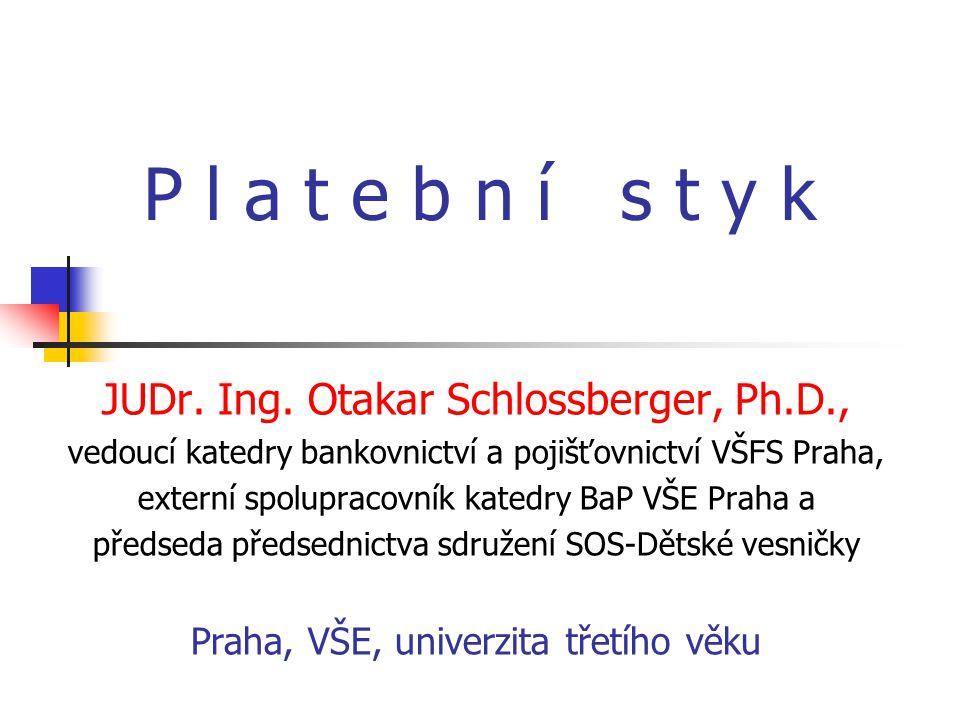 P l a t e b n í s t y k JUDr. Ing. Otakar Schlossberger, Ph.D.,