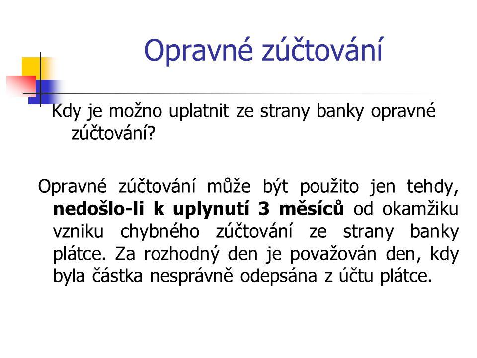 Opravné zúčtování Kdy je možno uplatnit ze strany banky opravné zúčtování