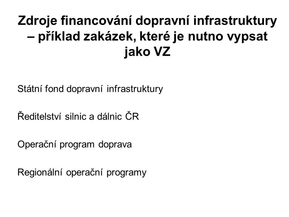 Zdroje financování dopravní infrastruktury – příklad zakázek, které je nutno vypsat jako VZ