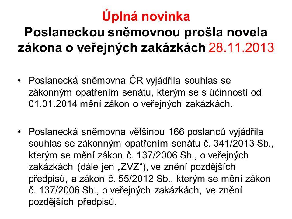 Úplná novinka Poslaneckou sněmovnou prošla novela zákona o veřejných zakázkách 28.11.2013