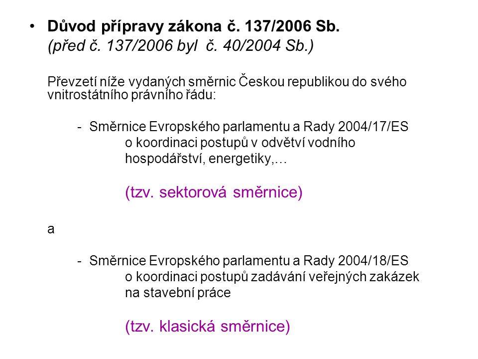 Důvod přípravy zákona č. 137/2006 Sb.