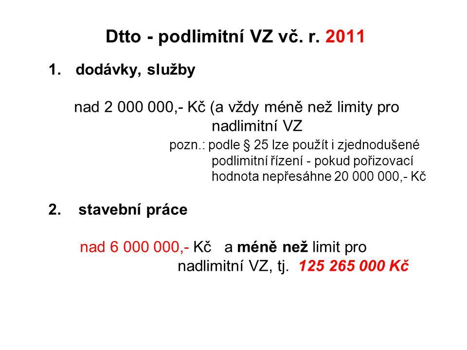 Dtto - podlimitní VZ vč. r. 2011