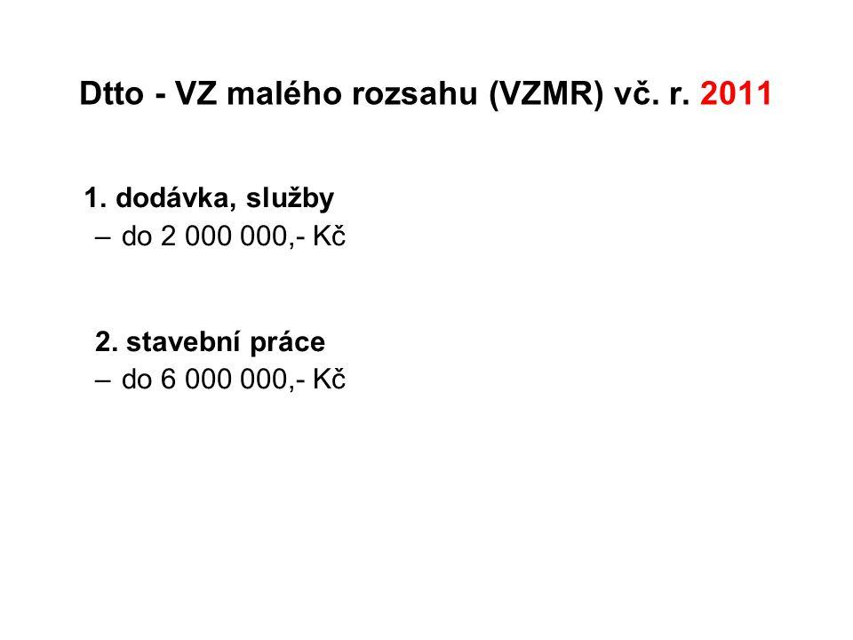 Dtto - VZ malého rozsahu (VZMR) vč. r. 2011