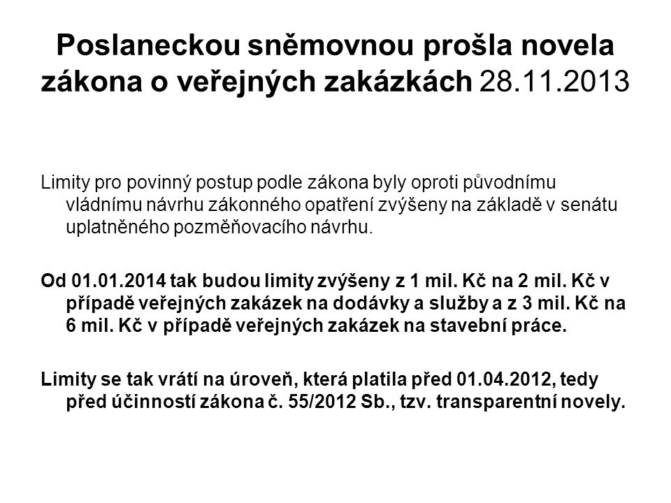 Poslaneckou sněmovnou prošla novela zákona o veřejných zakázkách 28.11.2013