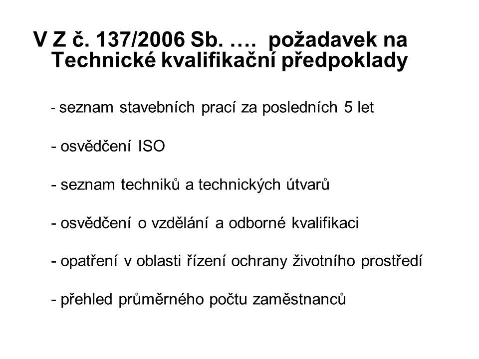V Z č. 137/2006 Sb. …. požadavek na Technické kvalifikační předpoklady
