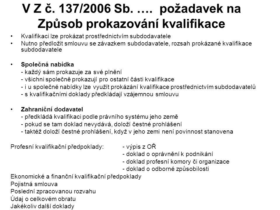 V Z č. 137/2006 Sb. …. požadavek na Způsob prokazování kvalifikace