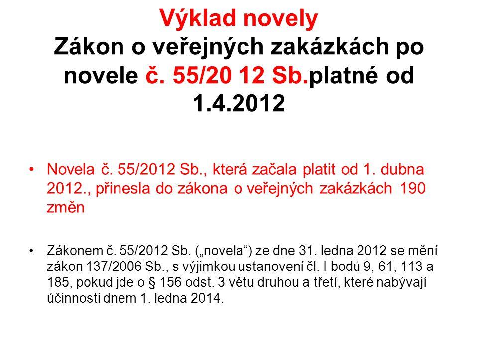 Výklad novely Zákon o veřejných zakázkách po novele č. 55/20 12 Sb