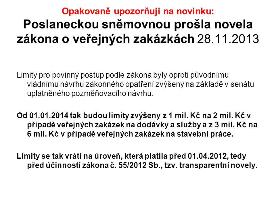 Opakovaně upozorňuji na novinku: Poslaneckou sněmovnou prošla novela zákona o veřejných zakázkách 28.11.2013