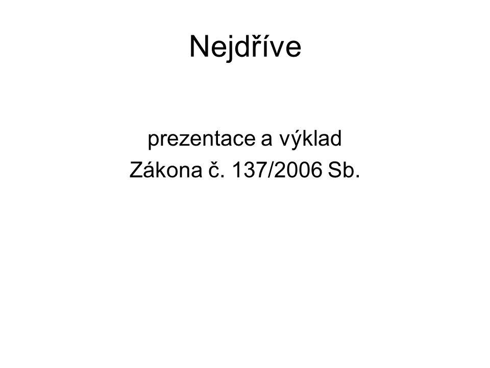 prezentace a výklad Zákona č. 137/2006 Sb.