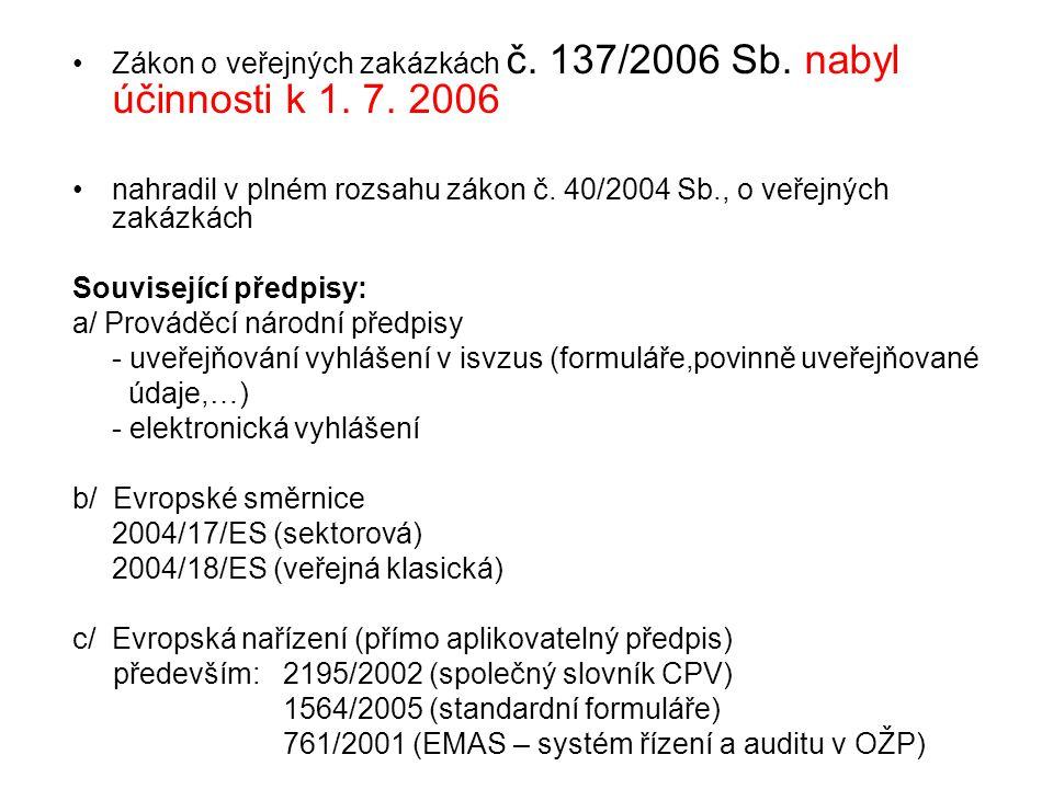 Zákon o veřejných zakázkách č. 137/2006 Sb. nabyl účinnosti k 1. 7