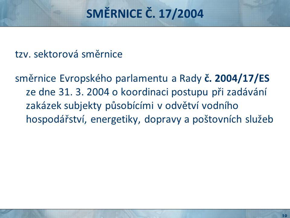 SMĚRNICE Č. 17/2004 tzv. sektorová směrnice