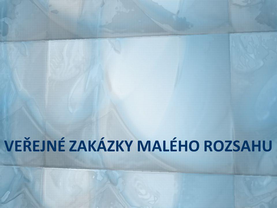 VEŘEJNÉ ZAKÁZKY MALÉHO ROZSAHU