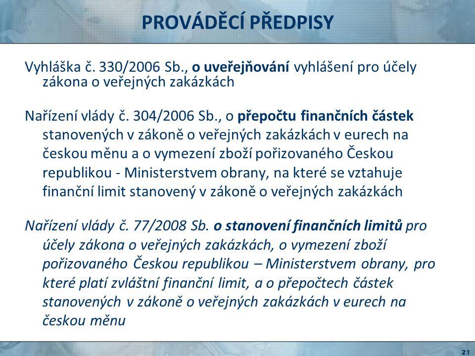 PROVÁDĚCÍ PŘEDPISY Vyhláška č. 330/2006 Sb., o uveřejňování vyhlášení pro účely zákona o veřejných zakázkách.