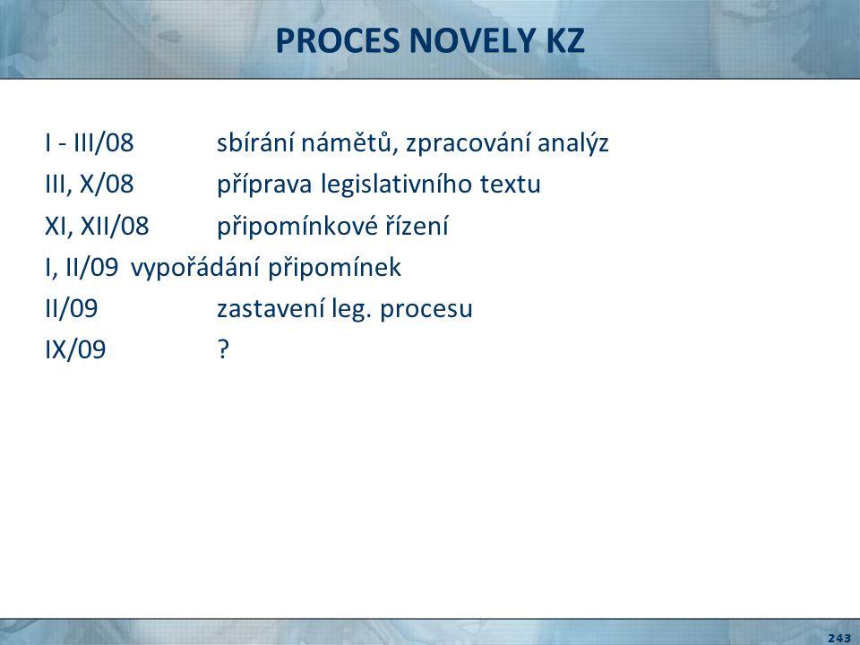 PROCES NOVELY KZ I - III/08 sbírání námětů, zpracování analýz