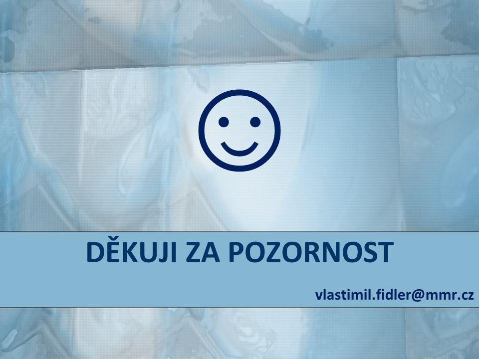 ☺ DĚKUJI ZA POZORNOST vlastimil.fidler@mmr.cz