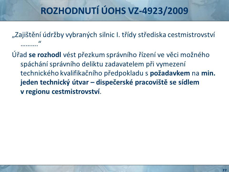 """ROZHODNUTÍ ÚOHS VZ-4923/2009 """"Zajištění údržby vybraných silnic I. třídy střediska cestmistrovství ………."""