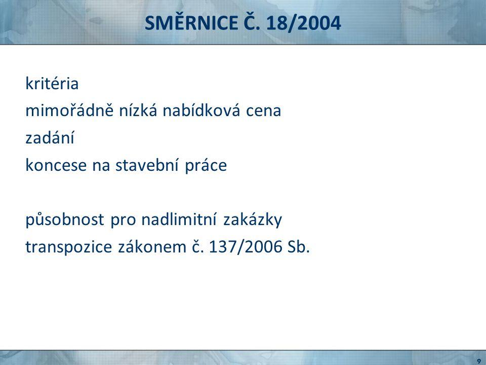 SMĚRNICE Č. 18/2004 kritéria mimořádně nízká nabídková cena zadání