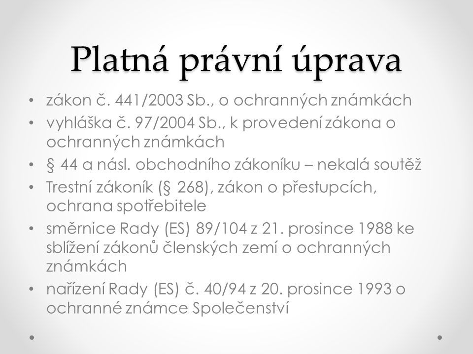 Platná právní úprava zákon č. 441/2003 Sb., o ochranných známkách