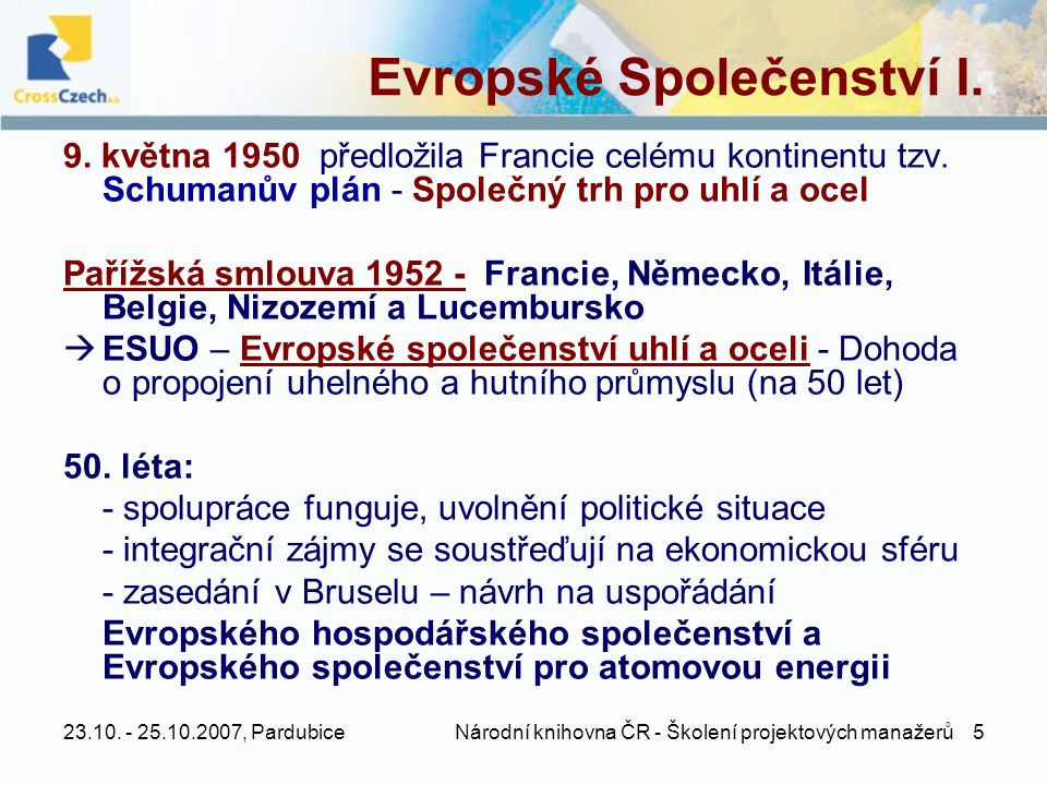 Evropské Společenství I.
