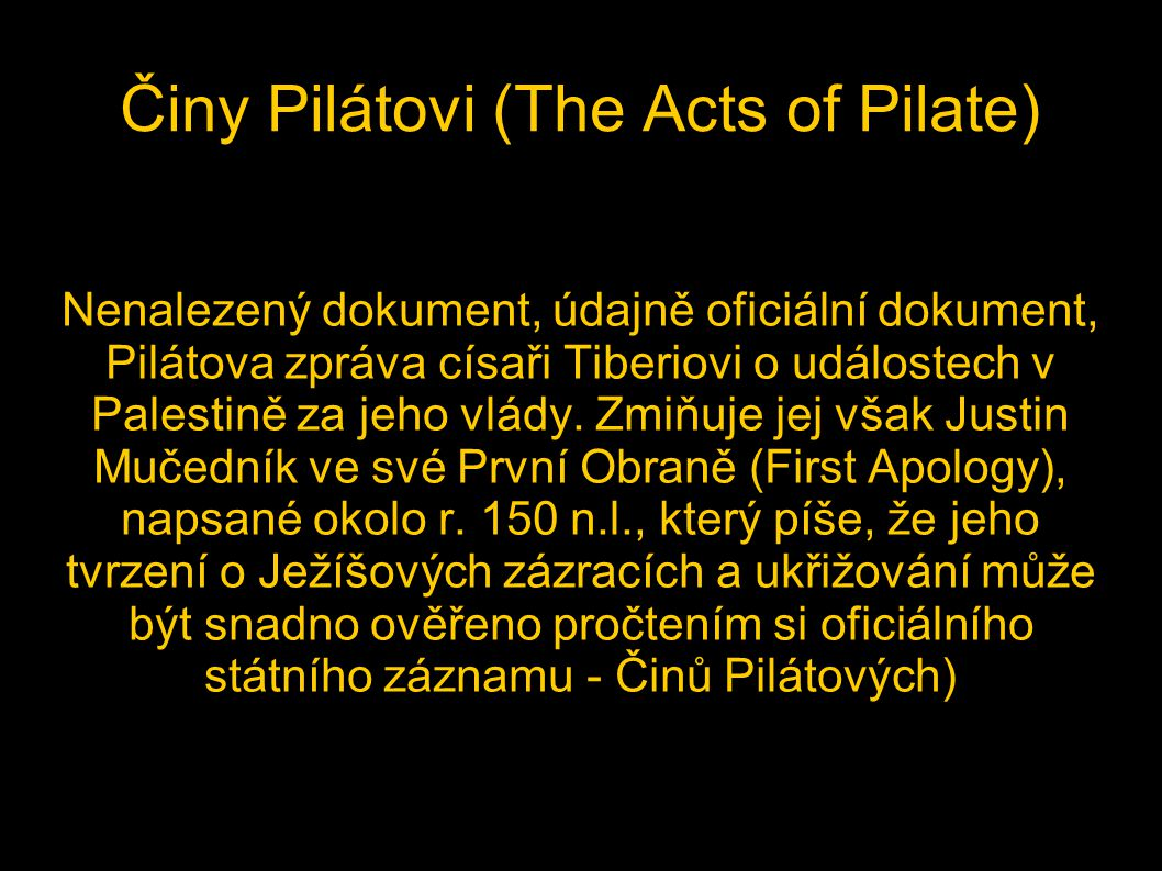 Činy Pilátovi (The Acts of Pilate)