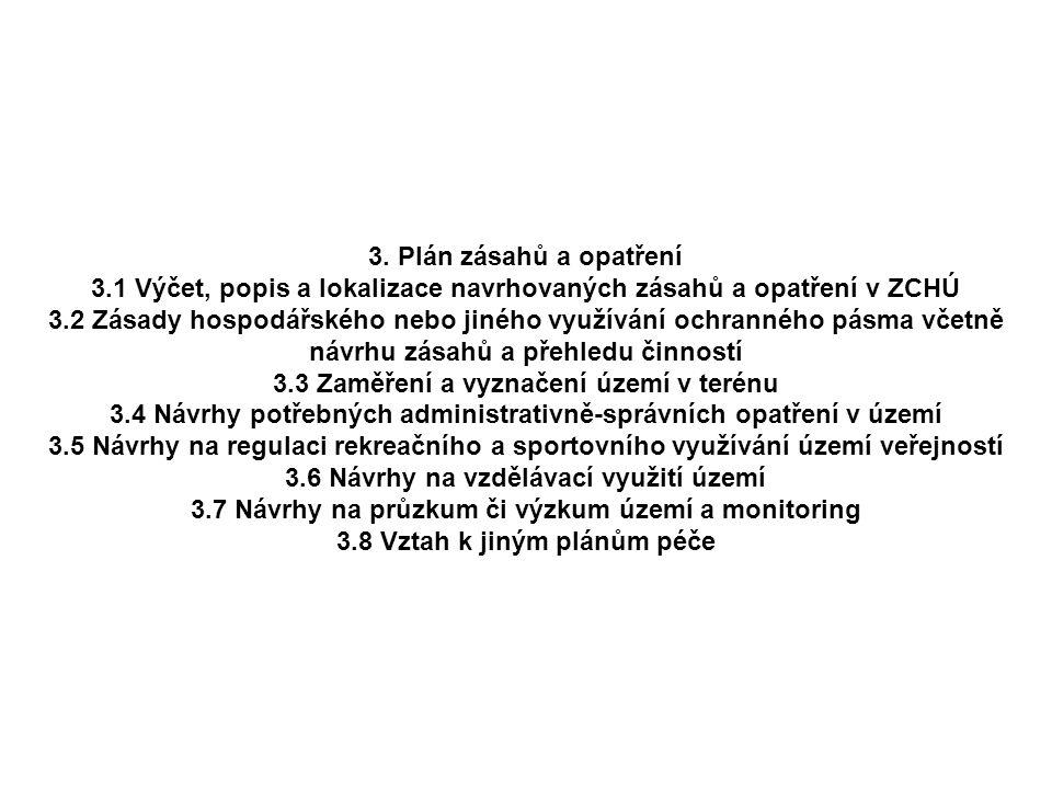 3.1 Výčet, popis a lokalizace navrhovaných zásahů a opatření v ZCHÚ