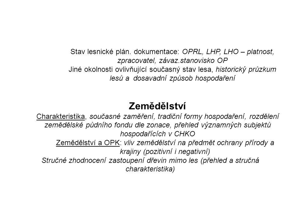 Stav lesnické plán. dokumentace: OPRL, LHP, LHO – platnost, zpracovatel, závaz.stanovisko OP