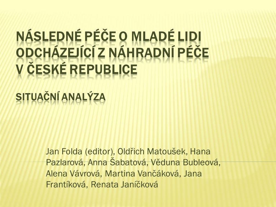 Následné péče o mladé lidi odcházející z náhradní péče v České republice Situační analýza