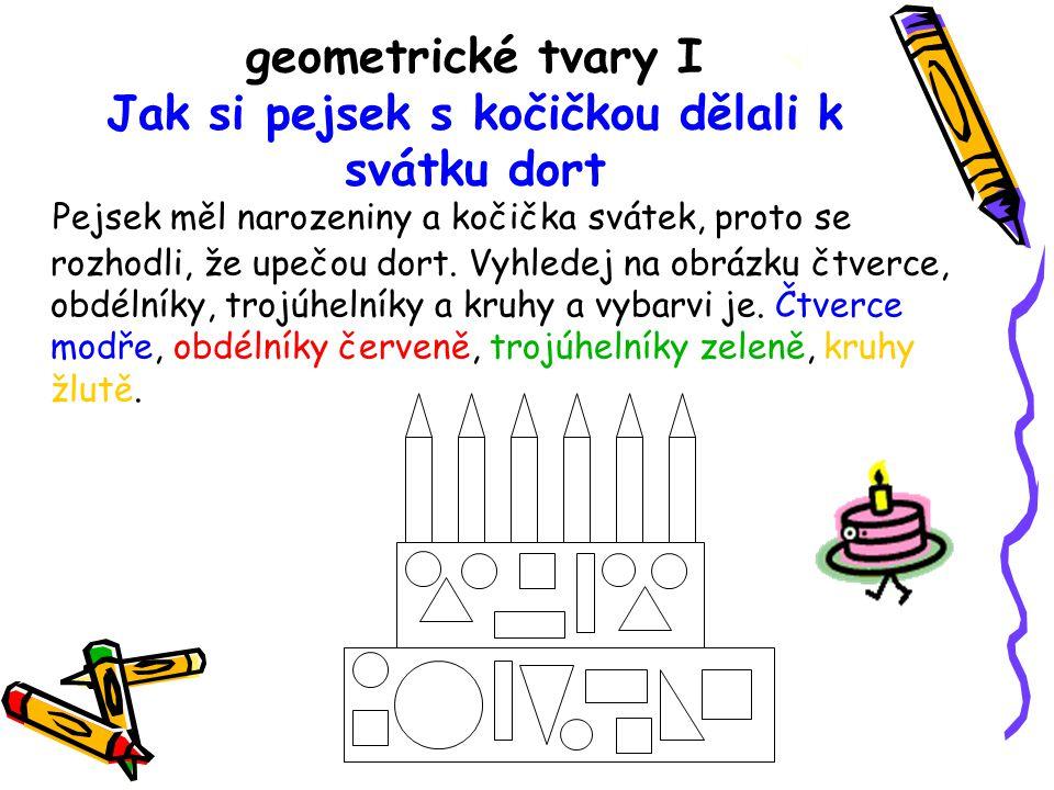 geometrické tvary I Jak si pejsek s kočičkou dělali k svátku dort