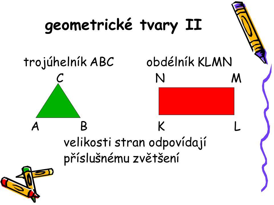 geometrické tvary II trojúhelník ABC obdélník KLMN C N M A B K L