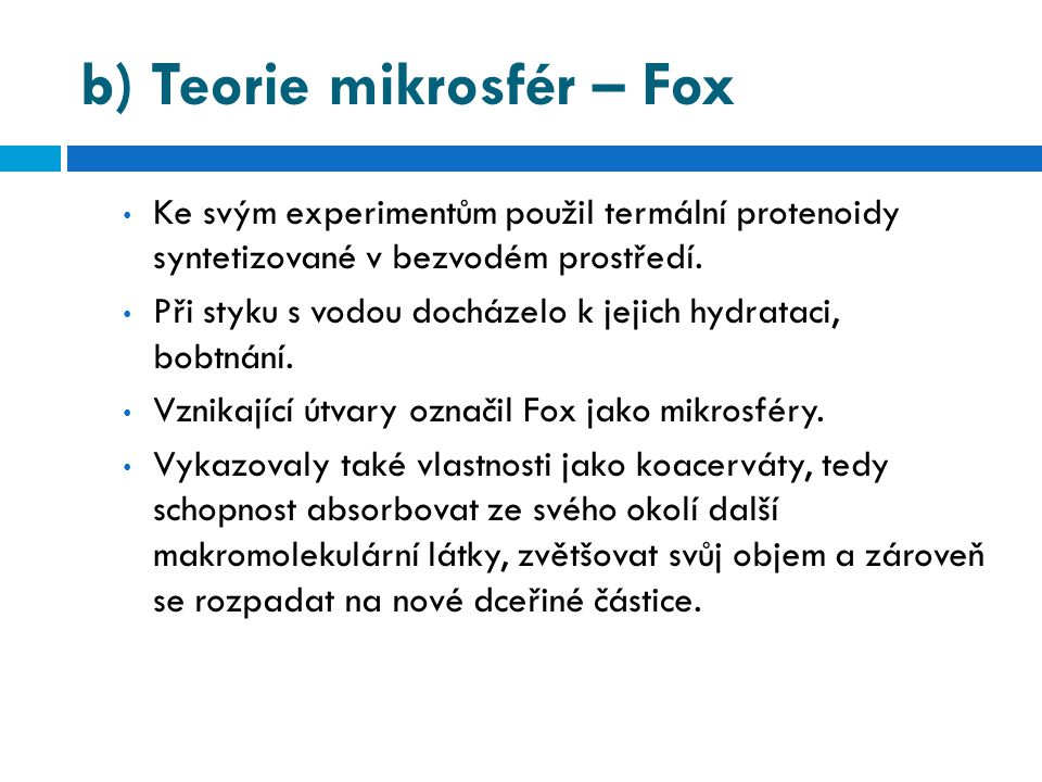 b) Teorie mikrosfér – Fox