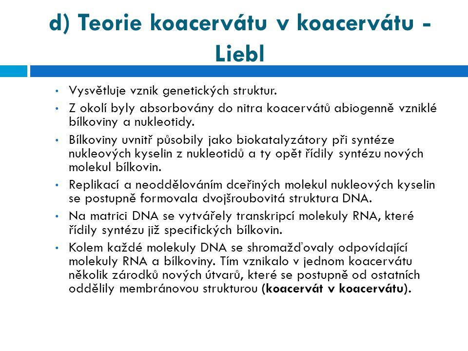 d) Teorie koacervátu v koacervátu - Liebl