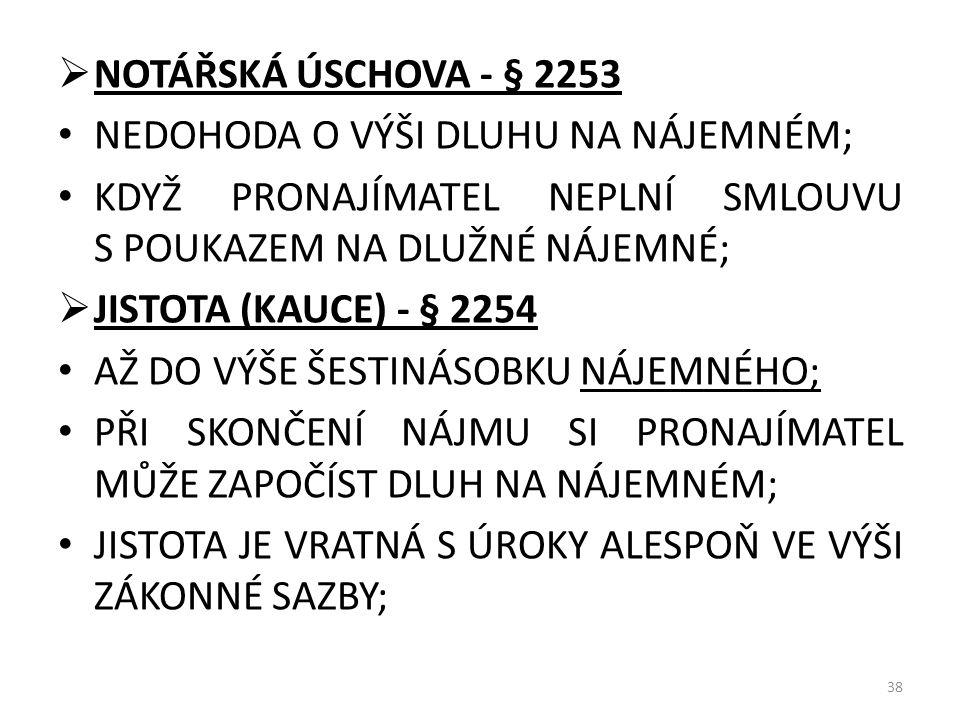 NOTÁŘSKÁ ÚSCHOVA - § 2253 NEDOHODA O VÝŠI DLUHU NA NÁJEMNÉM; KDYŽ PRONAJÍMATEL NEPLNÍ SMLOUVU S POUKAZEM NA DLUŽNÉ NÁJEMNÉ;