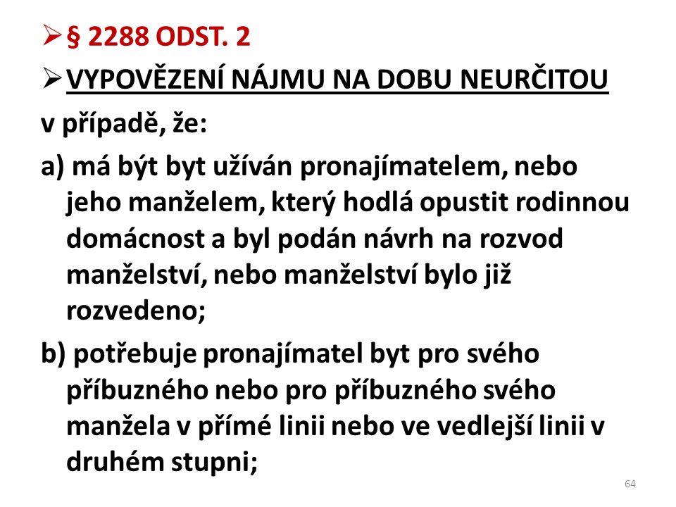 § 2288 ODST. 2 VYPOVĚZENÍ NÁJMU NA DOBU NEURČITOU. v případě, že: