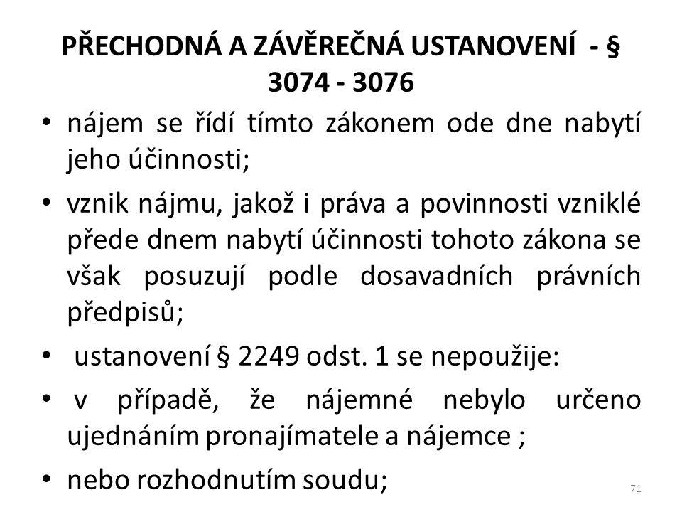 PŘECHODNÁ A ZÁVĚREČNÁ USTANOVENÍ - § 3074 - 3076