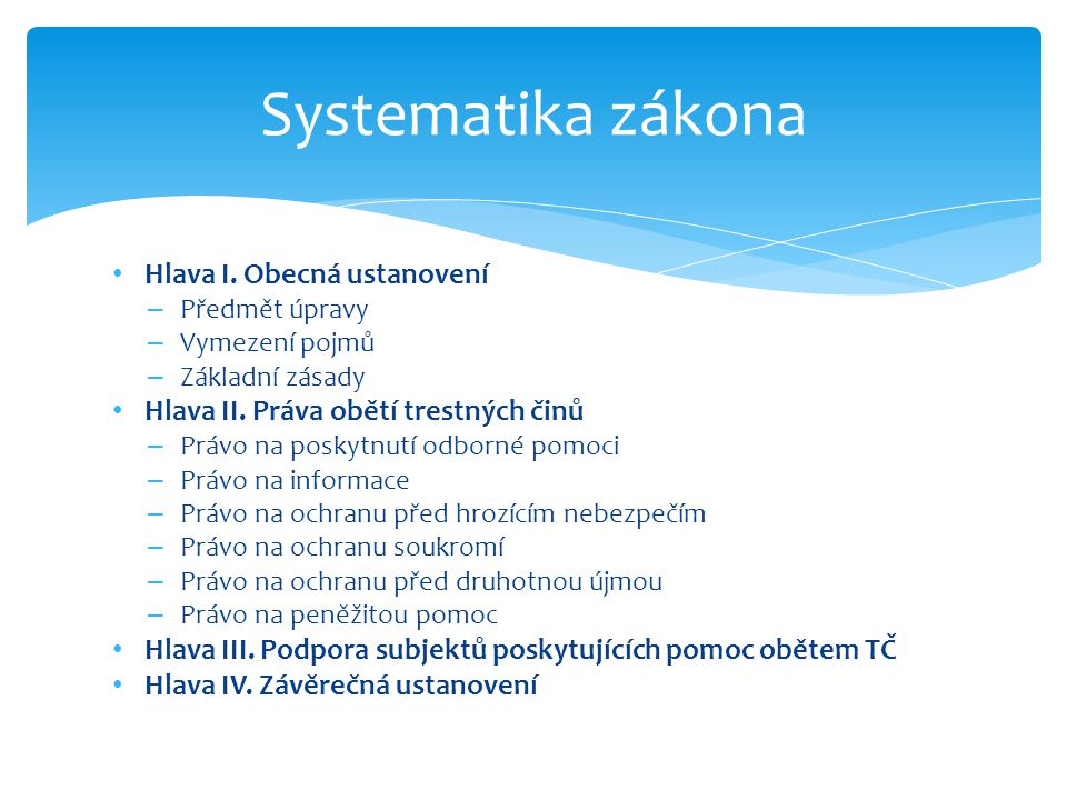 Systematika zákona Hlava I. Obecná ustanovení