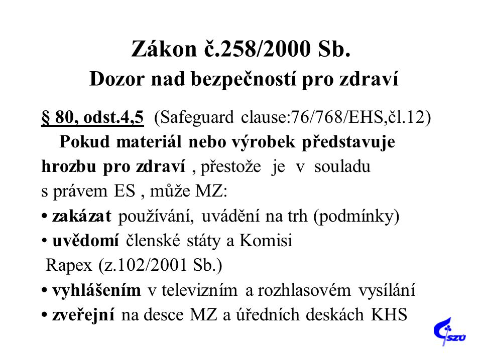 Zákon č.258/2000 Sb. Dozor nad bezpečností pro zdraví