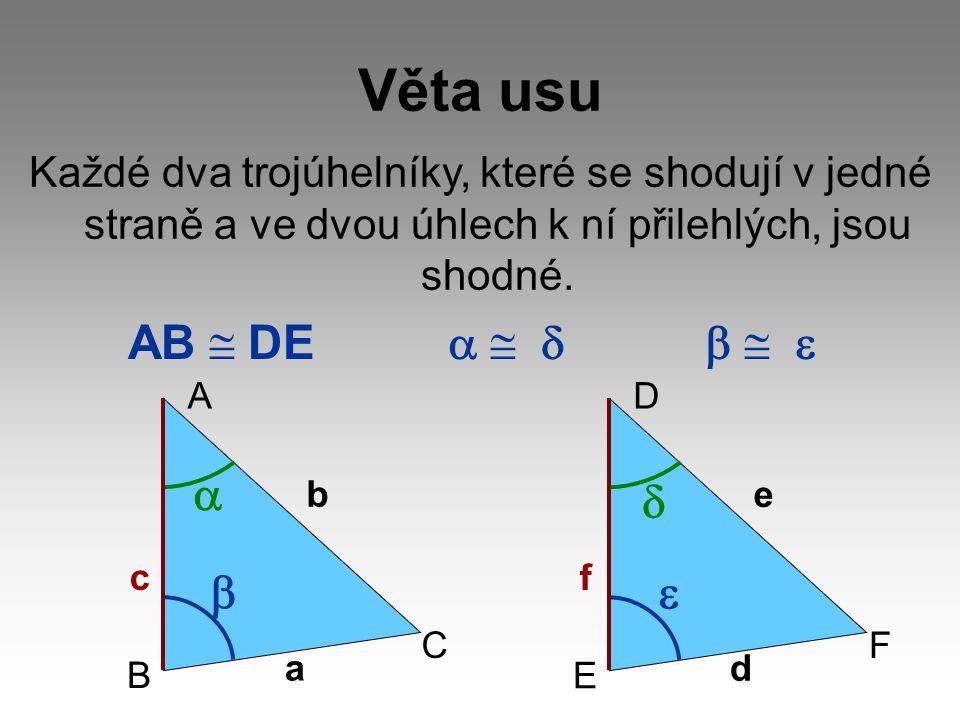 Věta usu AB  DE a  d b  e a d b e