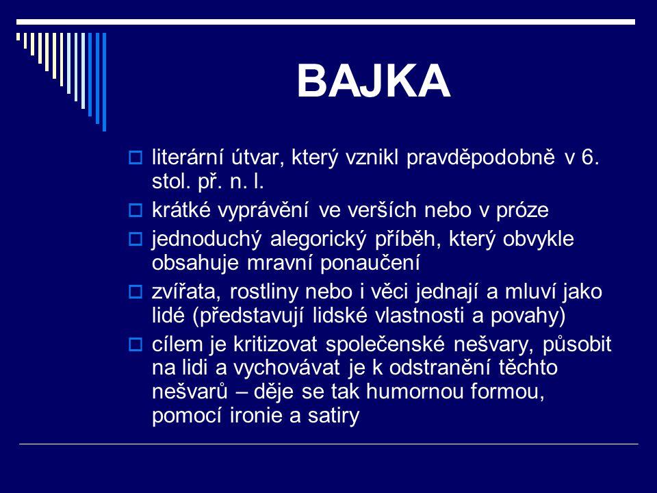 BAJKA literární útvar, který vznikl pravděpodobně v 6. stol. př. n. l.