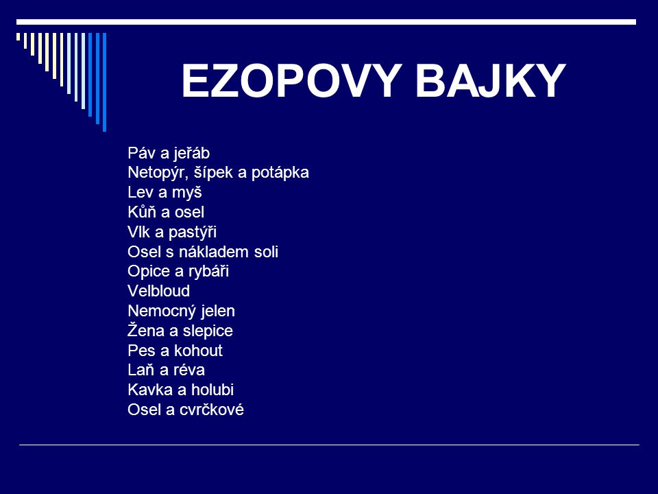 EZOPOVY BAJKY Páv a jeřáb Netopýr, šípek a potápka Lev a myš