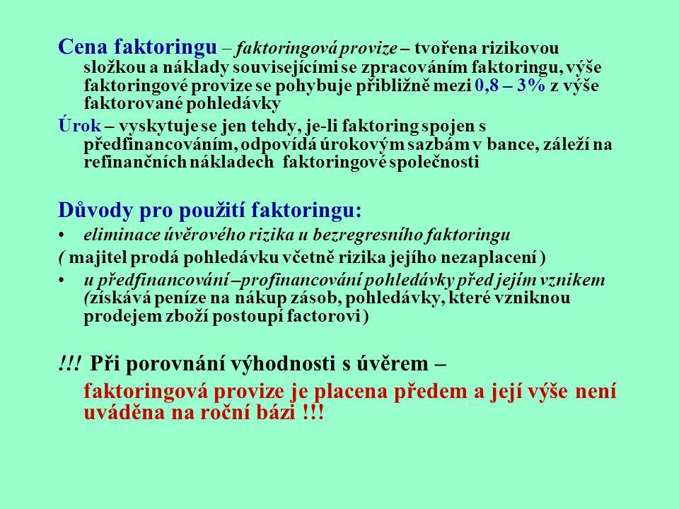 Důvody pro použití faktoringu: