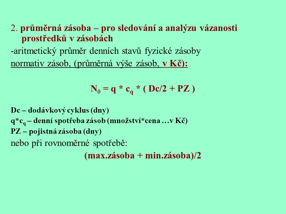 (max.zásoba + min.zásoba)/2